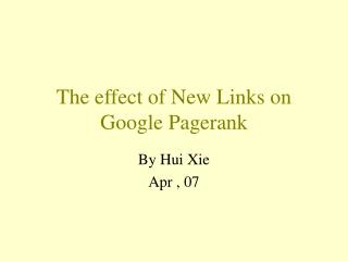 The effect of New Links on Google Pagerank