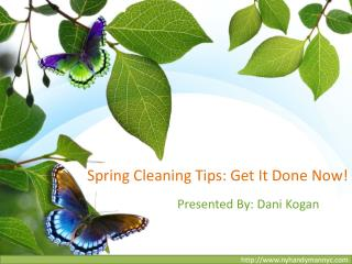Spring Cleaning Tips: Get It Done Now!