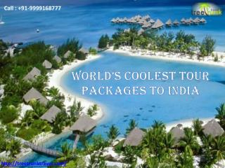 World�s coolest Tour packages to India