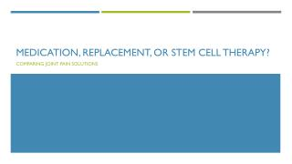 Medication, Replacement, Or Stem Cell Therapy?