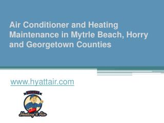 Air Conditioner and Heating Maintenance - www.hyattair.com - Mytrle Beach