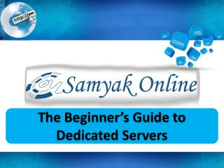 The Beginner's Guide to Dedicated Servers