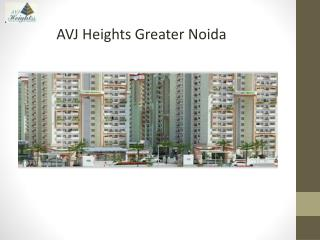 AVJ Heights Greater Noida