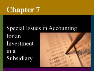 Special issues in accounting for an investment in a subsidiary