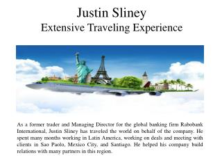 Justin Sliney Extensive Traveling Experience