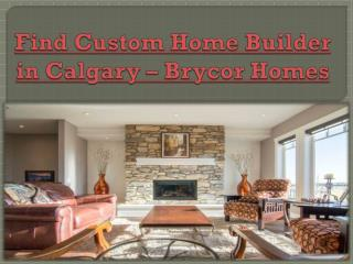 Find Custom Home Builder in Calgary � Brycor Homes