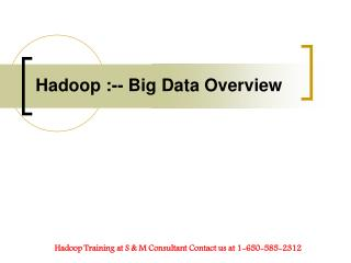 Hadoop Big data Overview at S & m consultant