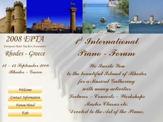 We Invite You to the beautiful Island of Rhodes for a Musical Gathering with many activities Lectures   Concerts   Works