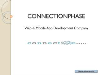 Connectionphase – Pioneer Web and Mobile App Development Company