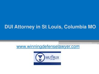 DUI Attorney in St Louis, Columbia MO - Tysonmutrux.com