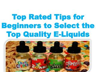 Top Rated Tips for Beginners to Select the Top Quality E-Liquids
