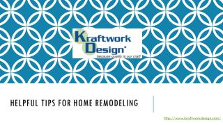 Helpful TiPS FOR Home Remodeling