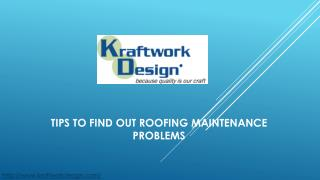 TIPS TO FIND OUT ROOFING MAINTENANCE PROBLEMS