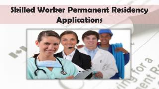 Skilled Worker and Permanent Residency Applications