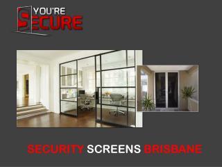 SECURITY SCREENS BRISBANE - You're Secure