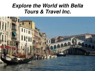 Bella Tours & Travel, Inc � Unforgettable Travel Journey