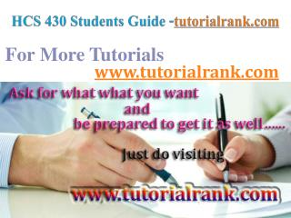 HCS 430 Course Success Begins / tutorialrank.com