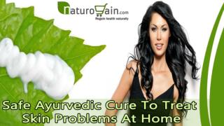 Safe Ayurvedic Cure To Treat Skin Problems At Home
