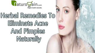 Herbal Remedies To Eliminate Acne And Pimples Naturally