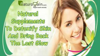 Natural Supplements To Detoxify Skin And Bring Back The Lost Glow
