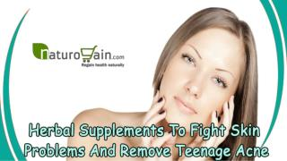 Herbal Supplements To Fight Skin Problems And Remove Teenage Acne