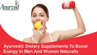 Ayurvedic Dietary Supplements To Boost Energy In Men And Women Naturally