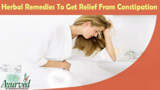 Herbal Remedies To Get Relief From Constipation Problem Safely