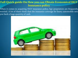 Full Quick guide On How you can Obtain Economical HGV Insurance policy