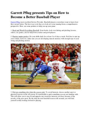 Garrett Pflug presents Tips on How to Become a Better Baseball Player