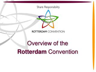 Overview of the Rotterdam Convention