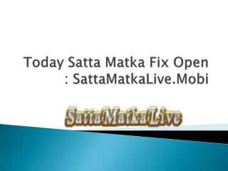 Today Satta Matka Fix Open : SattaMatkaLive.Mobi