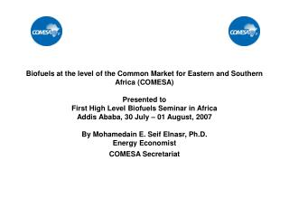 Biofuels at the level of the Common Market for Eastern and Southern Africa COMESA  Presented to First High Level Biofuel