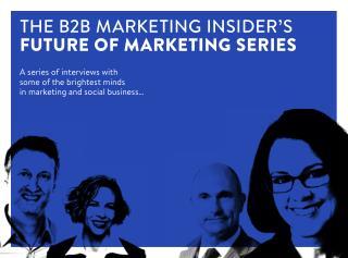 The Future of Marketing - B2B Marketing Expert Interviews eBook