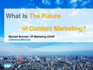What Is The Future of Content Marketing [Trends and Predictions] #BtoBLive