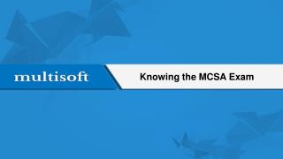 Knowing the MCSA Exam
