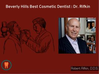 Beverly Hills Best Cosmetic Dentist, Porcelain Veneers : Dr. Rifkin