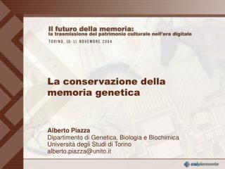 Alberto Piazza Dipartimento di Genetica, Biologia e Biochimica Universit  degli Studi di Torino alberto.piazzaunito.it