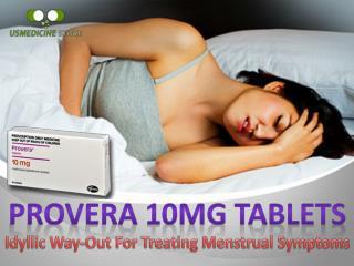 Provera 10mg Tablets: Treat Disorder During Menstrual Cycle