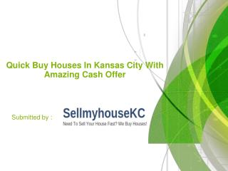 Quick Buy Houses In Kansas City With Amazing Cash Offer