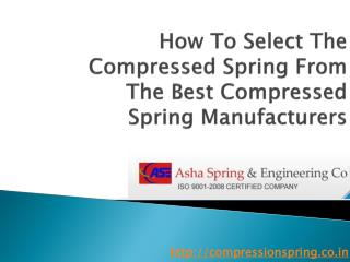 How To Select The Compressed Spring From The Best Compressed Spring Manufacturers