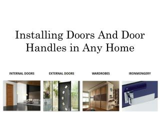 Installing Doors And Door Handles in Any Home