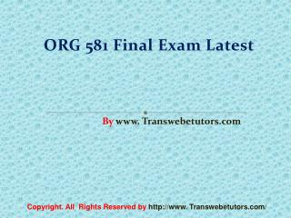 ORG 581 Final Exam (Latest) - Assignment