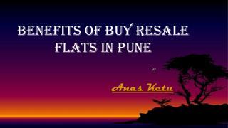Benefits Of Buy Resale Flats In Pune