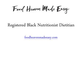 Registered Black Nutritionist Dietitian