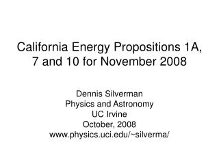 California Energy Propositions 1A, 7 and 10 for November 2008