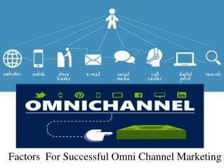 Factors For Successful Omni Channel Marketing