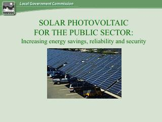 SOLAR PHOTOVOLTAIC FOR THE PUBLIC SECTOR: Increasing energy savings, reliability and security