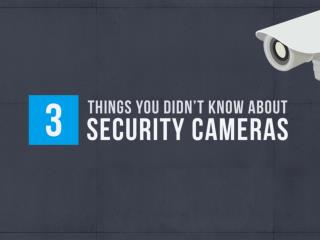 Three Things You Didn't Know About Security Cameras