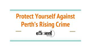 Efficient Lock and Key - Perth's Rising Crime