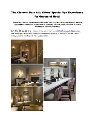 The Clement Palo Alto Offers Special Spa Experience for Guests of Hotel.pdf